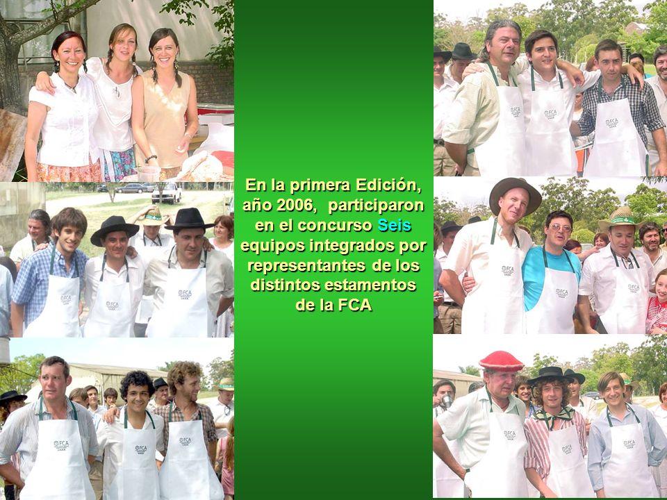 En la primera Edición, año 2006, participaron en el concurso Seis equipos integrados por representantes de los distintos estamentos de la FCA