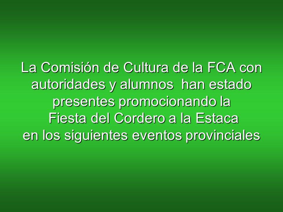 La Comisión de Cultura de la FCA con autoridades y alumnos han estado presentes promocionando la Fiesta del Cordero a la Estaca en los siguientes eventos provinciales