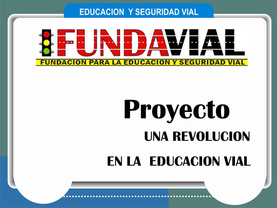 UNA REVOLUCION EN LA EDUCACION VIAL Proyecto