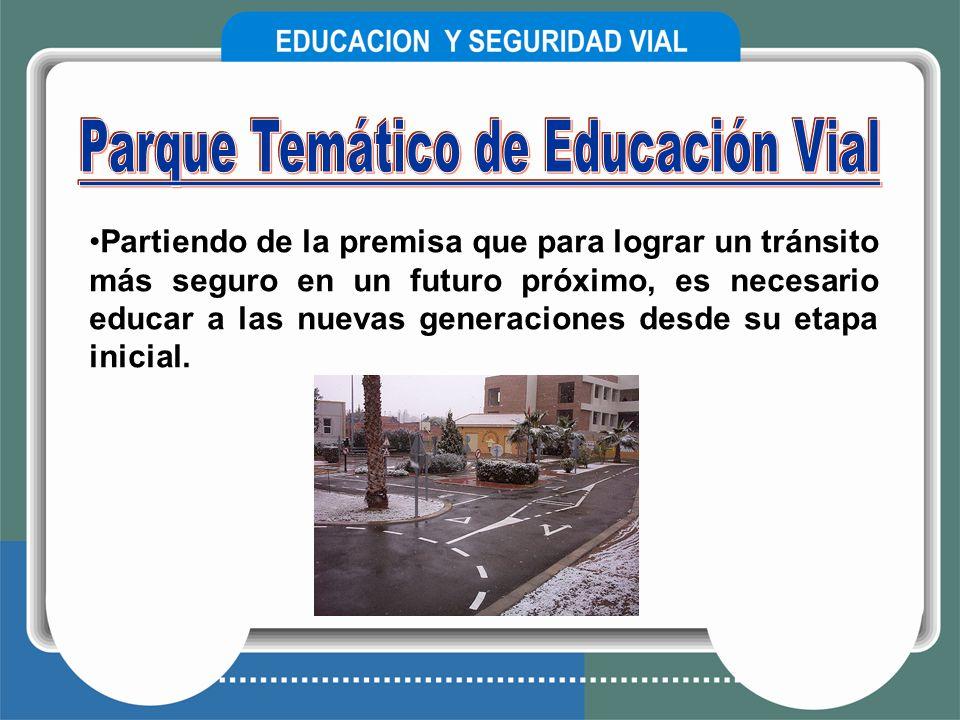 Partiendo de la premisa que para lograr un tránsito más seguro en un futuro próximo, es necesario educar a las nuevas generaciones desde su etapa inic