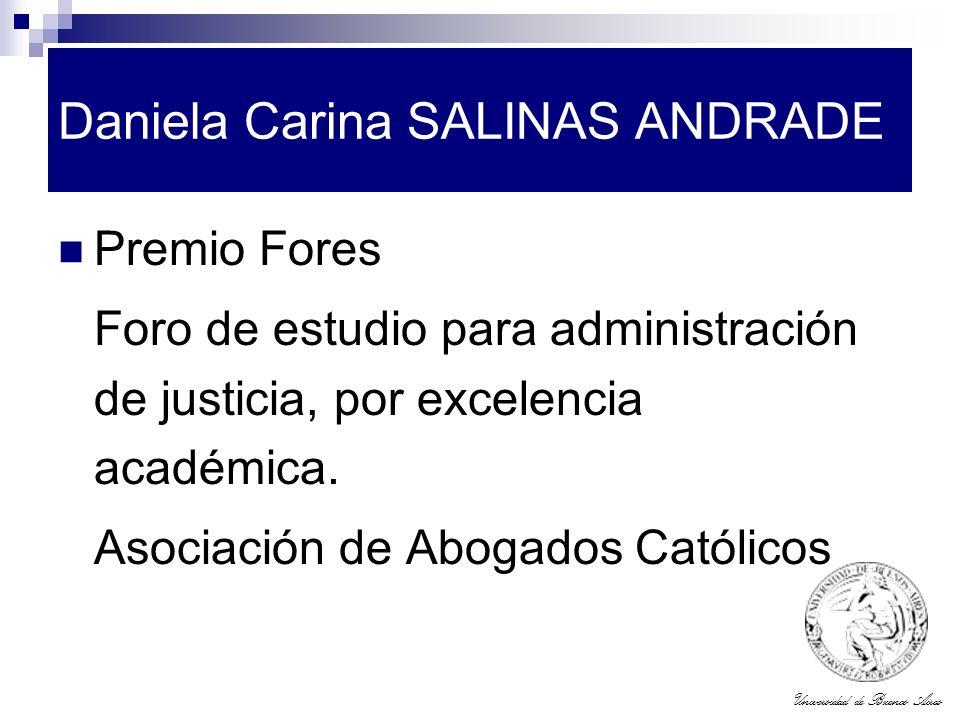 Universidad de Buenos Aires Daniela Carina SALINAS ANDRADE Premio Fores Foro de estudio para administración de justicia, por excelencia académica. Aso