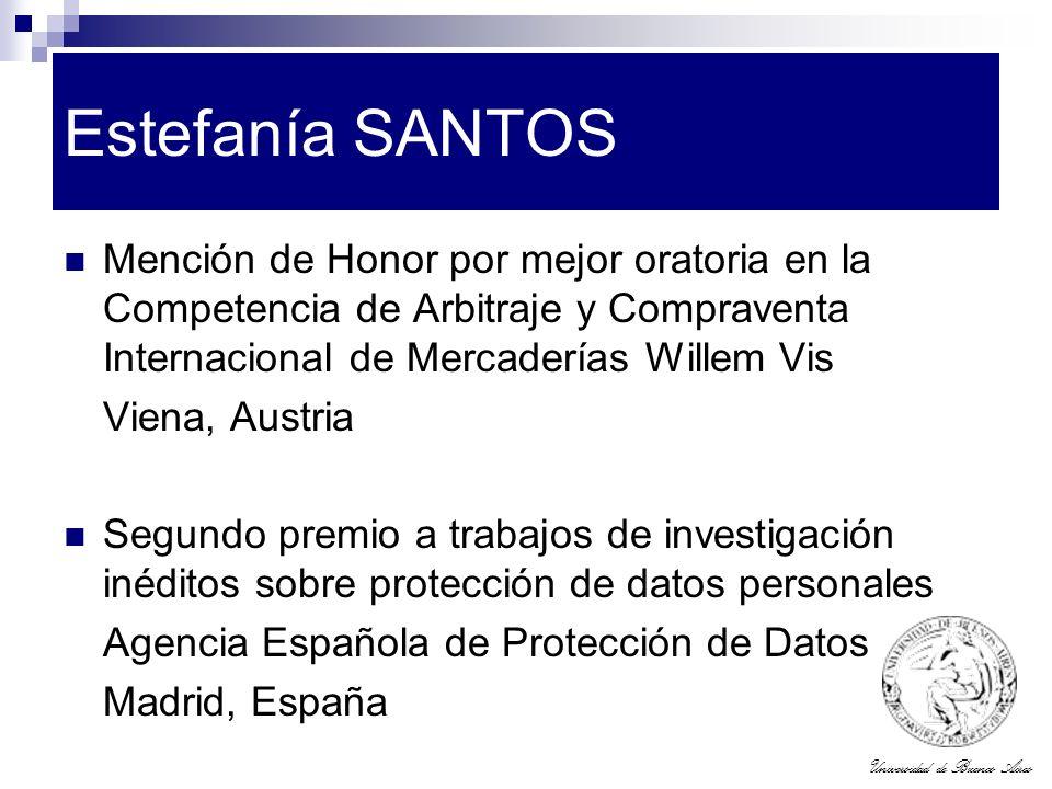 Universidad de Buenos Aires Estefanía SANTOS Mención de Honor por mejor oratoria en la Competencia de Arbitraje y Compraventa Internacional de Mercade