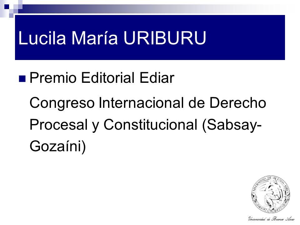 Universidad de Buenos Aires Lucila María URIBURU Premio Editorial Ediar Congreso Internacional de Derecho Procesal y Constitucional (Sabsay- Gozaíni)