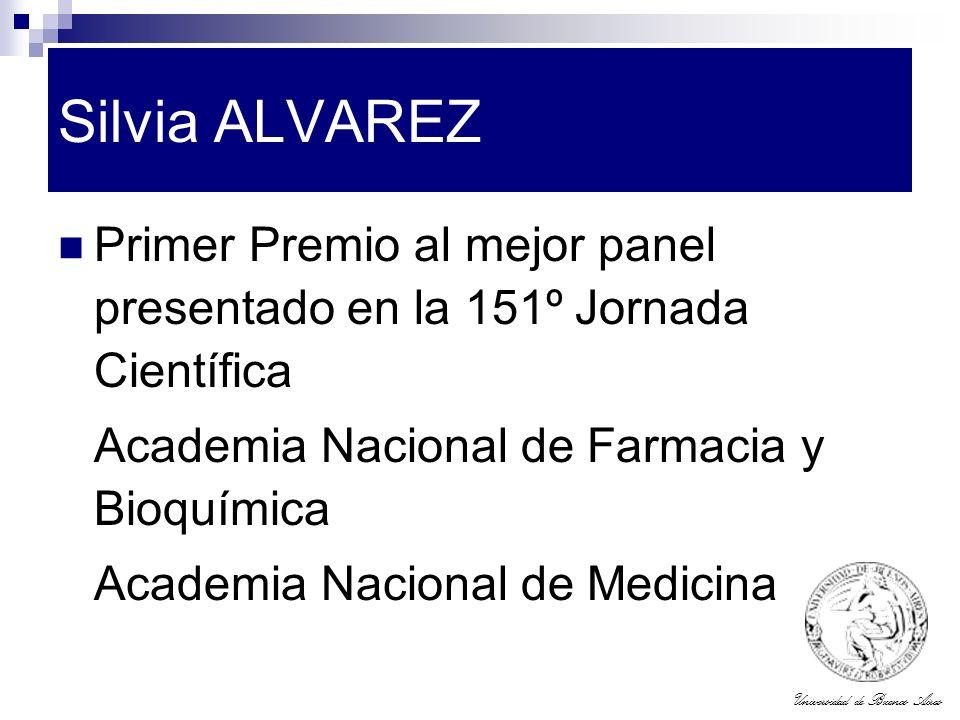 Universidad de Buenos Aires Silvia ALVAREZ Primer Premio al mejor panel presentado en la 151º Jornada Científica Academia Nacional de Farmacia y Bioqu