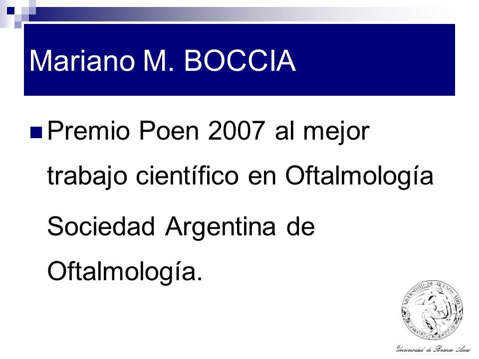 Universidad de Buenos Aires Mariano M. BOCCIA Premio Poen 2007 al mejor trabajo científico en Oftalmología Sociedad Argentina de Oftalmología.
