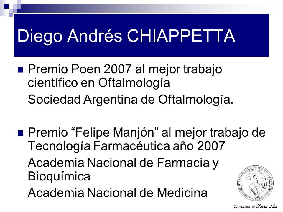 Universidad de Buenos Aires Diego Andrés CHIAPPETTA Premio Poen 2007 al mejor trabajo científico en Oftalmología Sociedad Argentina de Oftalmología. P
