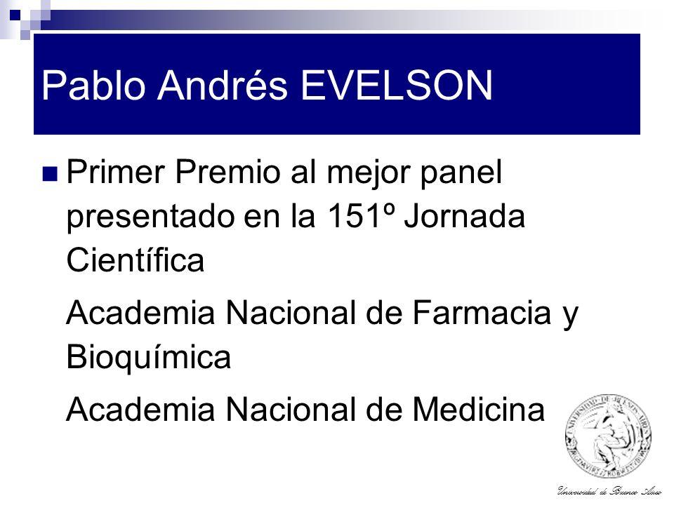 Universidad de Buenos Aires Pablo Andrés EVELSON Primer Premio al mejor panel presentado en la 151º Jornada Científica Academia Nacional de Farmacia y