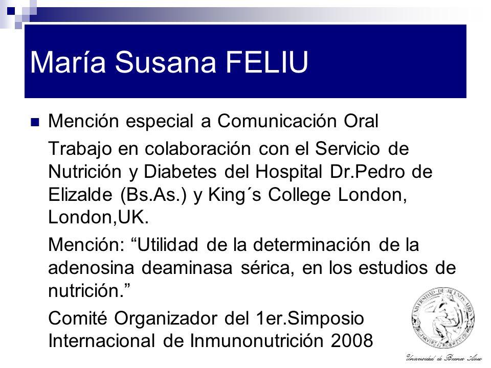 Universidad de Buenos Aires María Susana FELIU Mención especial a Comunicación Oral Trabajo en colaboración con el Servicio de Nutrición y Diabetes de
