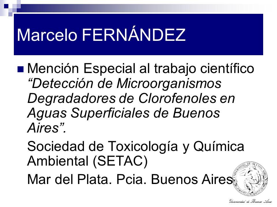 Universidad de Buenos Aires Marcelo FERNÁNDEZ Mención Especial al trabajo científico Detección de Microorganismos Degradadores de Clorofenoles en Agua