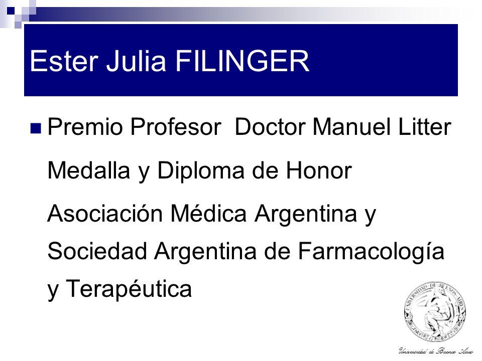 Universidad de Buenos Aires Ester Julia FILINGER Premio Profesor Doctor Manuel Litter Medalla y Diploma de Honor Asociación Médica Argentina y Socieda