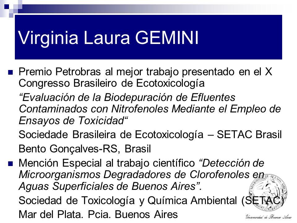 Universidad de Buenos Aires Virginia Laura GEMINI Premio Petrobras al mejor trabajo presentado en el X Congresso Brasileiro de Ecotoxicología Evaluaci