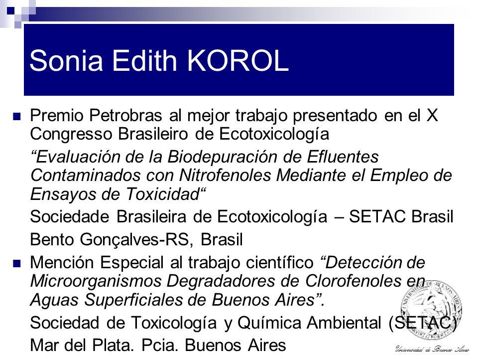 Universidad de Buenos Aires Sonia Edith KOROL Premio Petrobras al mejor trabajo presentado en el X Congresso Brasileiro de Ecotoxicología Evaluación d