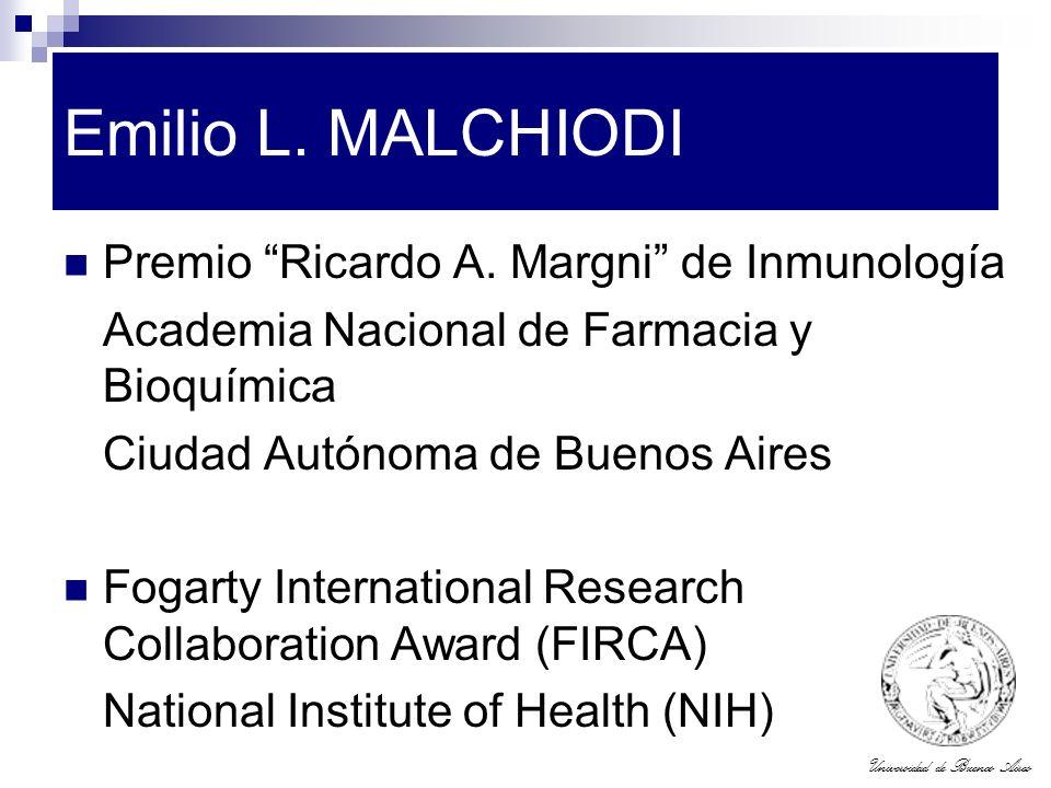 Universidad de Buenos Aires Emilio L. MALCHIODI Premio Ricardo A. Margni de Inmunología Academia Nacional de Farmacia y Bioquímica Ciudad Autónoma de