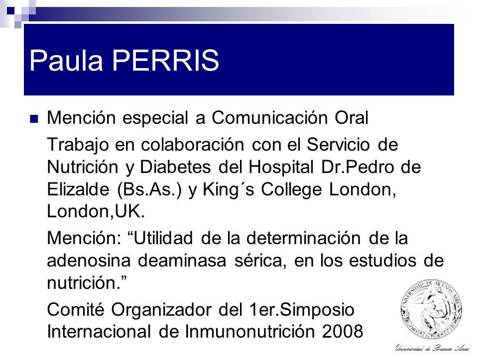 Universidad de Buenos Aires Paula PERRIS Mención especial a Comunicación Oral Trabajo en colaboración con el Servicio de Nutrición y Diabetes del Hosp