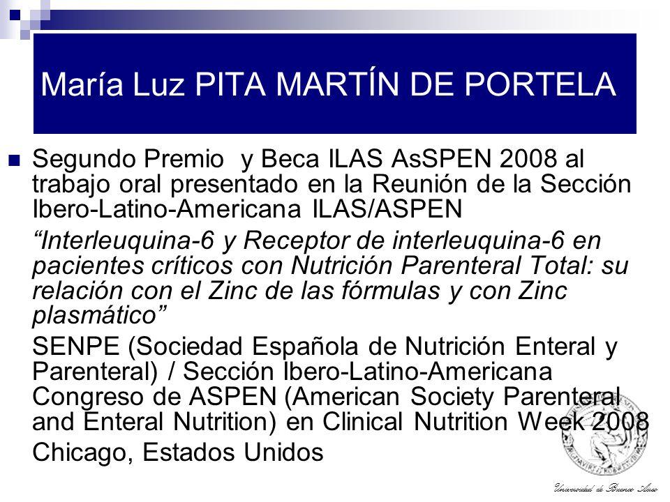 Universidad de Buenos Aires María Luz PITA MARTÍN DE PORTELA Segundo Premio y Beca ILAS AsSPEN 2008 al trabajo oral presentado en la Reunión de la Sec