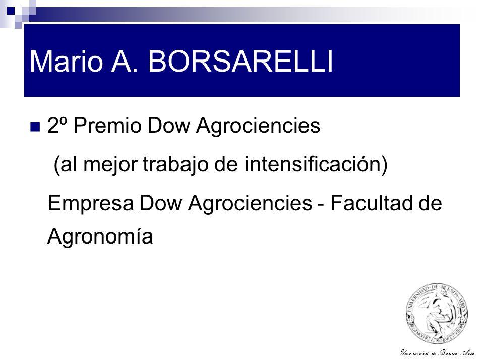 Universidad de Buenos Aires Mario A. BORSARELLI 2º Premio Dow Agrociencies (al mejor trabajo de intensificación) Empresa Dow Agrociencies - Facultad d
