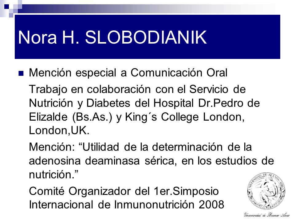 Universidad de Buenos Aires Nora H. SLOBODIANIK Mención especial a Comunicación Oral Trabajo en colaboración con el Servicio de Nutrición y Diabetes d