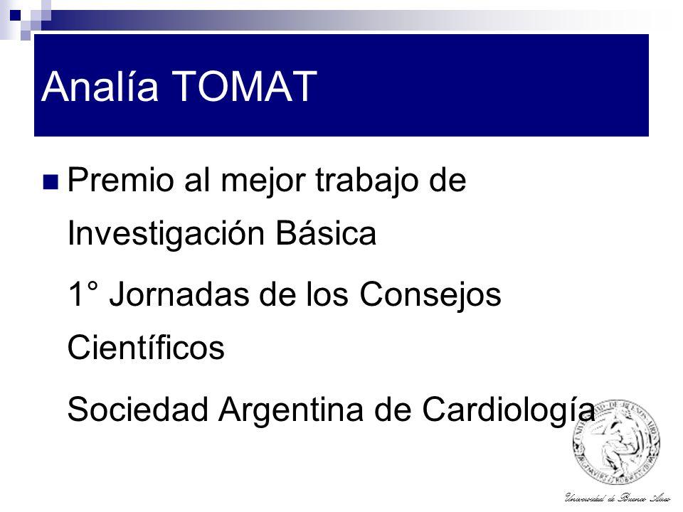 Universidad de Buenos Aires Analía TOMAT Premio al mejor trabajo de Investigación Básica 1° Jornadas de los Consejos Científicos Sociedad Argentina de