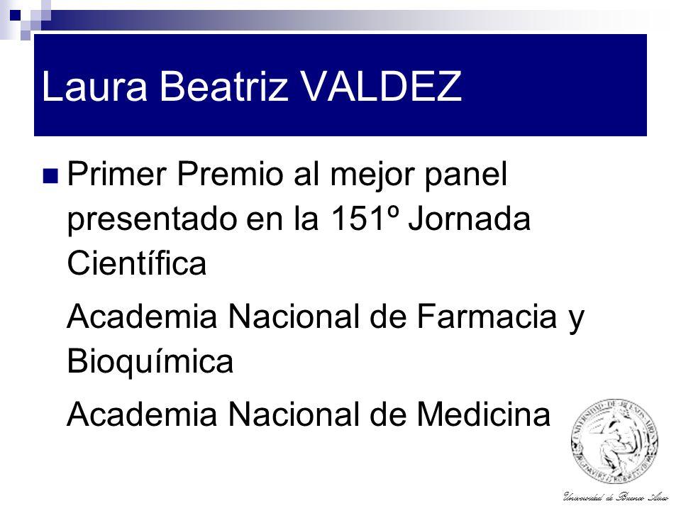 Universidad de Buenos Aires Laura Beatriz VALDEZ Primer Premio al mejor panel presentado en la 151º Jornada Científica Academia Nacional de Farmacia y