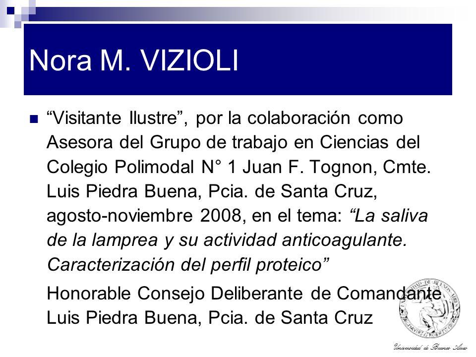 Universidad de Buenos Aires Nora M. VIZIOLI Visitante Ilustre, por la colaboración como Asesora del Grupo de trabajo en Ciencias del Colegio Polimodal