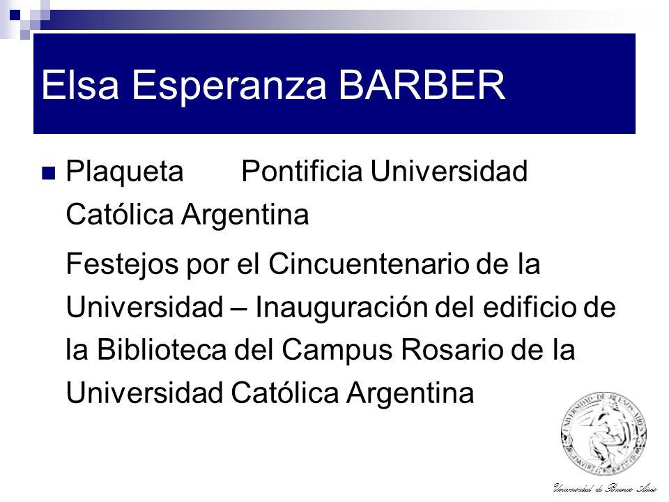 Universidad de Buenos Aires Elsa Esperanza BARBER PlaquetaPontificia Universidad Católica Argentina Festejos por el Cincuentenario de la Universidad –