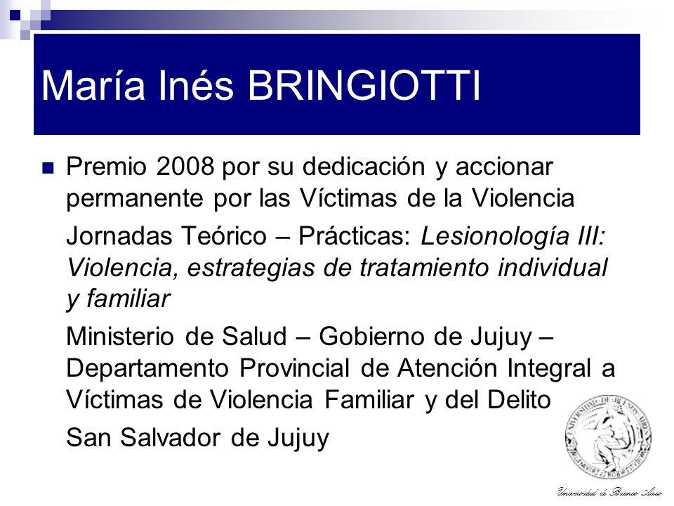 Universidad de Buenos Aires María Inés BRINGIOTTI Premio 2008 por su dedicación y accionar permanente por las Víctimas de la Violencia Jornadas Teóric