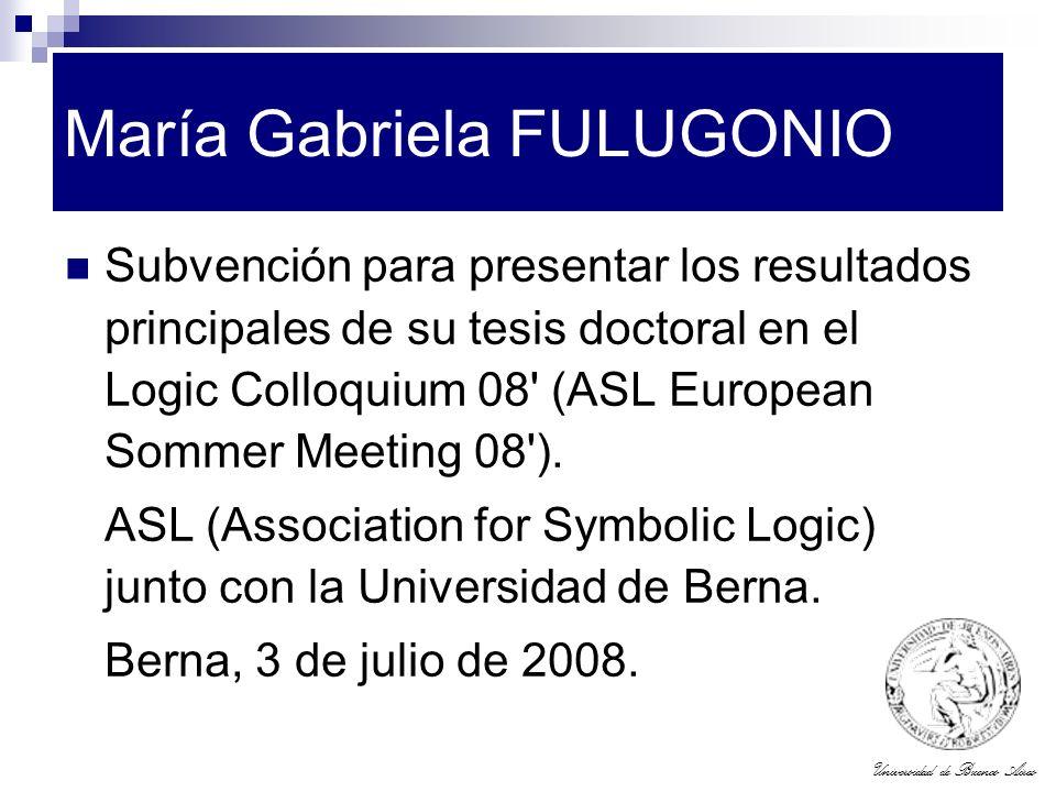 Universidad de Buenos Aires María Gabriela FULUGONIO Subvención para presentar los resultados principales de su tesis doctoral en el Logic Colloquium