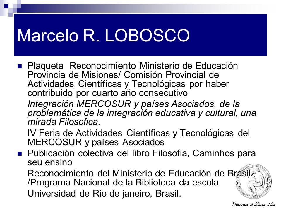 Universidad de Buenos Aires Marcelo R. LOBOSCO Plaqueta Reconocimiento Ministerio de Educación Provincia de Misiones/ Comisión Provincial de Actividad