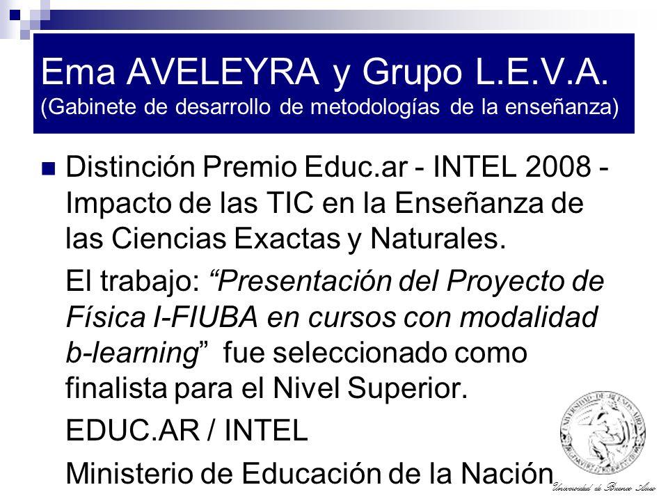 Universidad de Buenos Aires Ema AVELEYRA y Grupo L.E.V.A. (Gabinete de desarrollo de metodologías de la enseñanza) Distinción Premio Educ.ar - INTEL 2