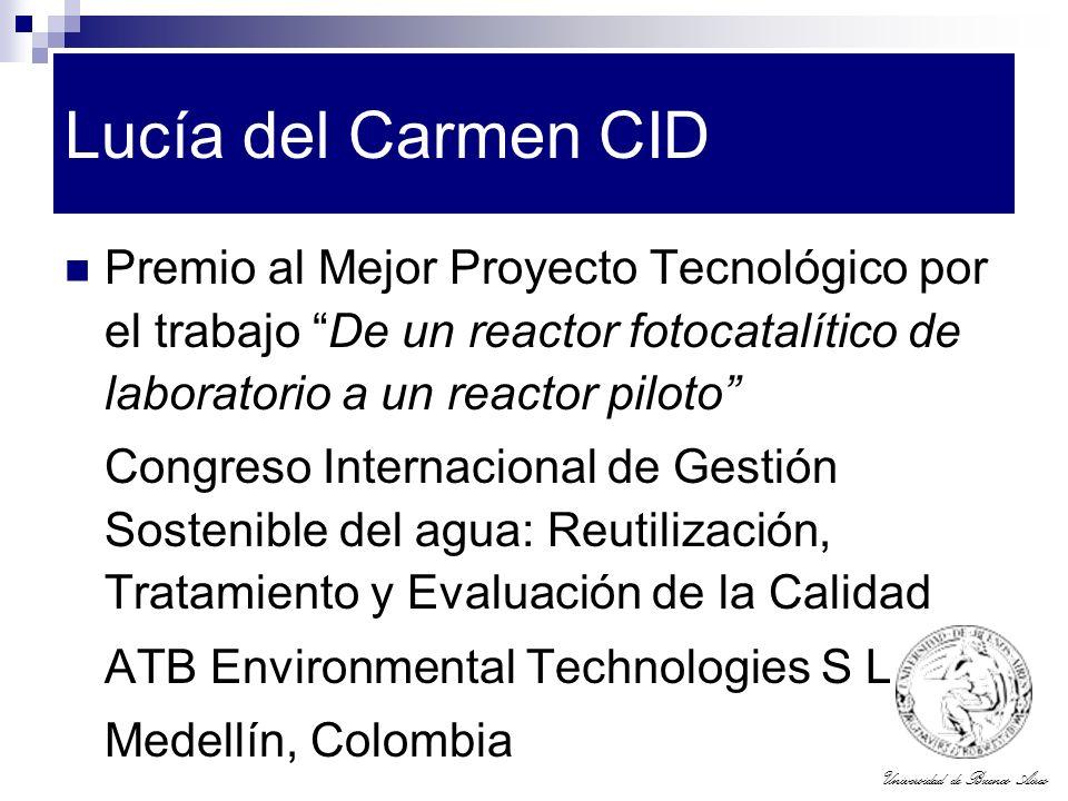 Universidad de Buenos Aires Lucía del Carmen CID Premio al Mejor Proyecto Tecnológico por el trabajo De un reactor fotocatalítico de laboratorio a un