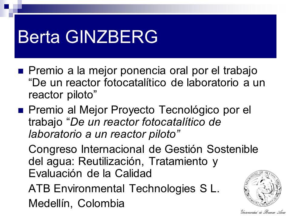 Universidad de Buenos Aires Berta GINZBERG Premio a la mejor ponencia oral por el trabajo De un reactor fotocatalítico de laboratorio a un reactor pil