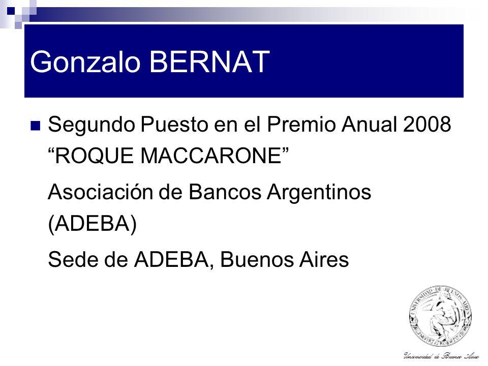 Universidad de Buenos Aires Gonzalo BERNAT Segundo Puesto en el Premio Anual 2008 ROQUE MACCARONE Asociación de Bancos Argentinos (ADEBA) Sede de ADEB