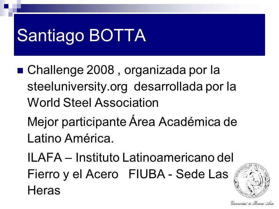 Universidad de Buenos Aires Santiago BOTTA Challenge 2008, organizada por la steeluniversity.org desarrollada por la World Steel Association Mejor par
