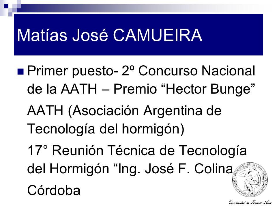 Universidad de Buenos Aires Matías José CAMUEIRA Primer puesto- 2º Concurso Nacional de la AATH – Premio Hector Bunge AATH (Asociación Argentina de Te