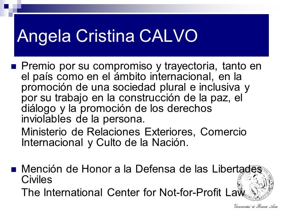 Universidad de Buenos Aires Angela Cristina CALVO Premio por su compromiso y trayectoria, tanto en el país como en el ámbito internacional, en la prom