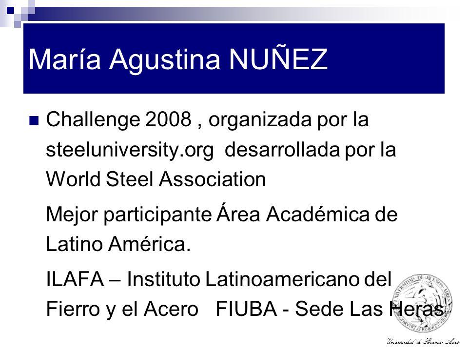 Universidad de Buenos Aires María Agustina NUÑEZ Challenge 2008, organizada por la steeluniversity.org desarrollada por la World Steel Association Mej