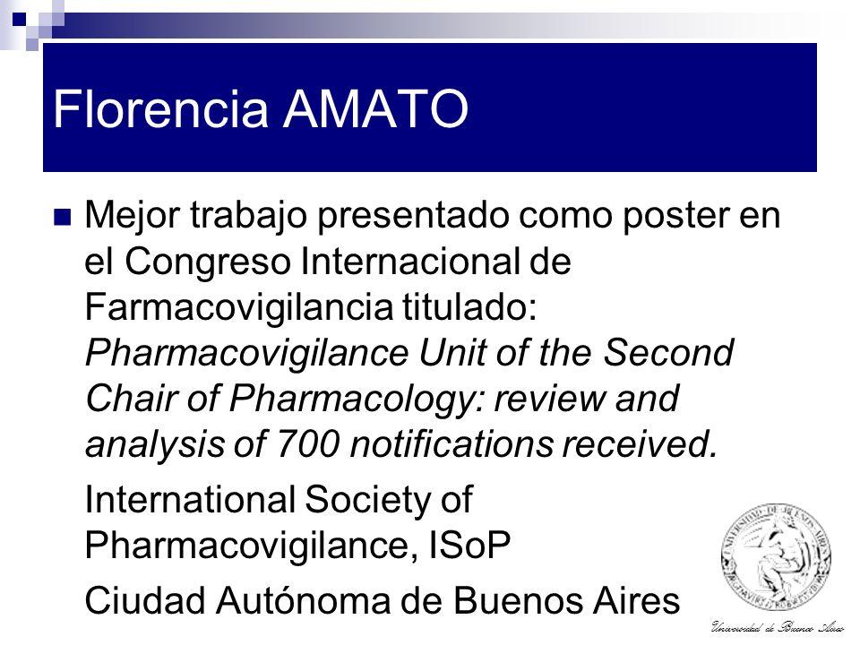 Universidad de Buenos Aires Florencia AMATO Mejor trabajo presentado como poster en el Congreso Internacional de Farmacovigilancia titulado: Pharmacov