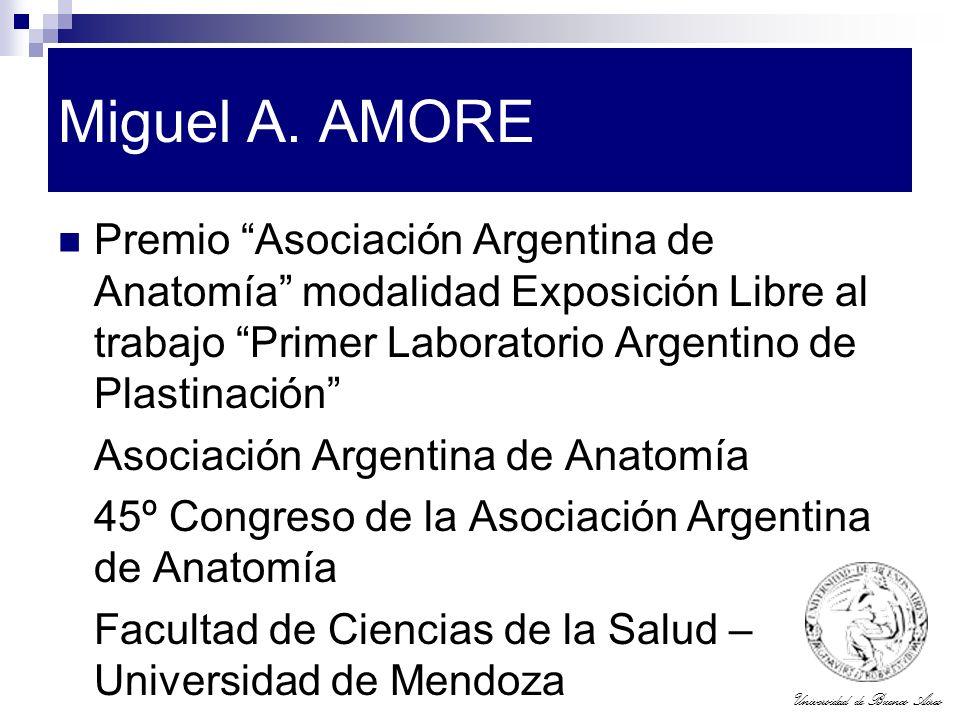 Universidad de Buenos Aires Miguel A. AMORE Premio Asociación Argentina de Anatomía modalidad Exposición Libre al trabajo Primer Laboratorio Argentino