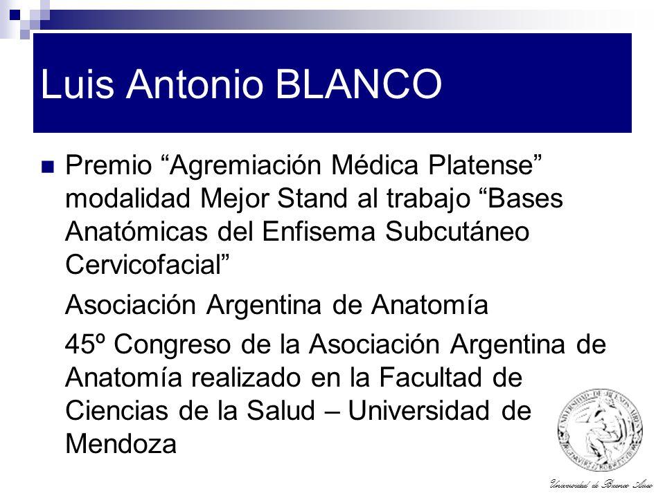 Universidad de Buenos Aires Luis Antonio BLANCO Premio Agremiación Médica Platense modalidad Mejor Stand al trabajo Bases Anatómicas del Enfisema Subc