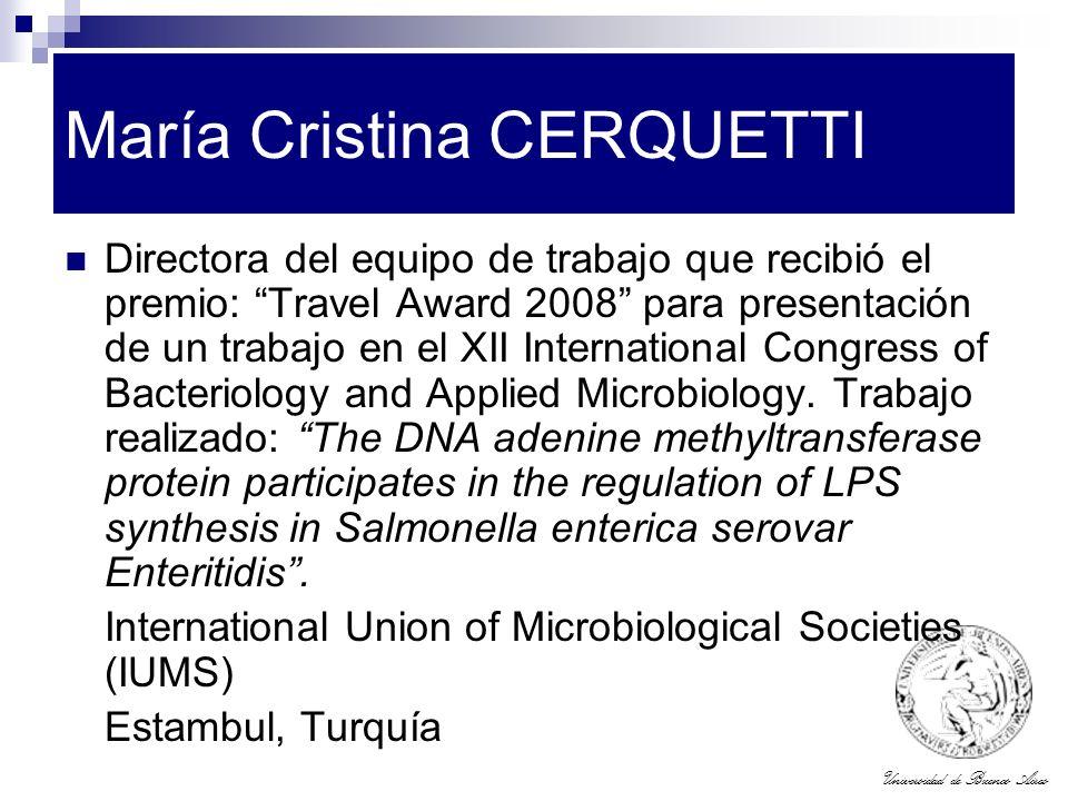 Universidad de Buenos Aires María Cristina CERQUETTI Directora del equipo de trabajo que recibió el premio: Travel Award 2008 para presentación de un