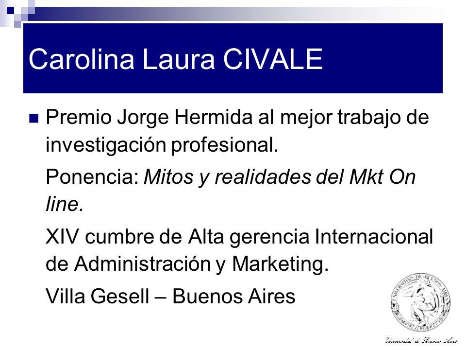 Universidad de Buenos Aires Carolina Laura CIVALE Premio Jorge Hermida al mejor trabajo de investigación profesional. Ponencia: Mitos y realidades del