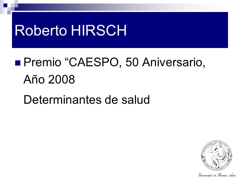 Universidad de Buenos Aires Roberto HIRSCH Premio CAESPO, 50 Aniversario, Año 2008 Determinantes de salud