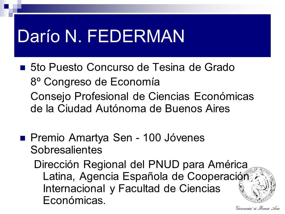 Universidad de Buenos Aires Darío N. FEDERMAN 5to Puesto Concurso de Tesina de Grado 8º Congreso de Economía Consejo Profesional de Ciencias Económica
