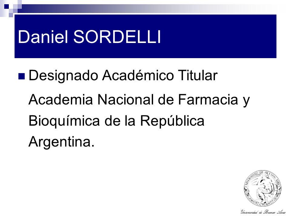 Universidad de Buenos Aires Daniel SORDELLI Designado Académico Titular Academia Nacional de Farmacia y Bioquímica de la República Argentina.