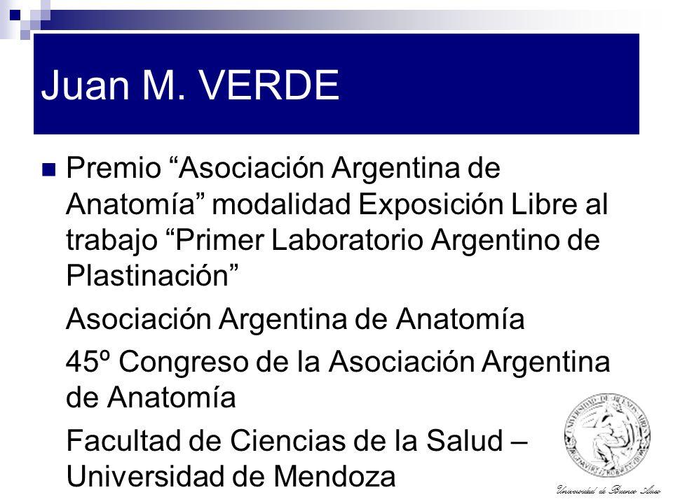 Universidad de Buenos Aires Juan M. VERDE Premio Asociación Argentina de Anatomía modalidad Exposición Libre al trabajo Primer Laboratorio Argentino d