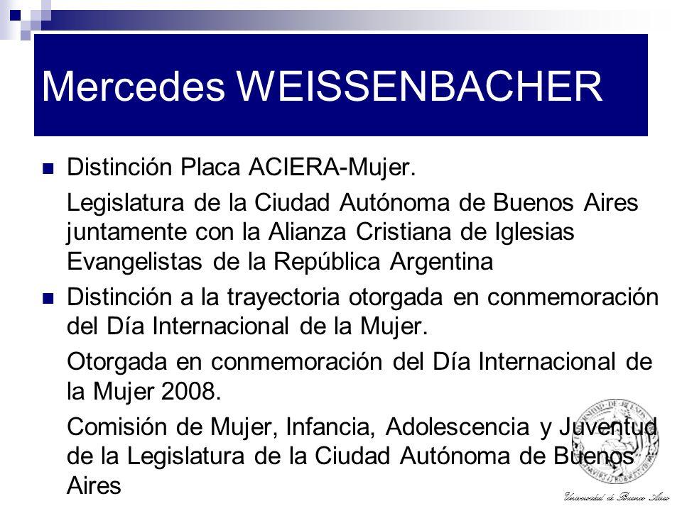 Universidad de Buenos Aires Mercedes WEISSENBACHER Distinción Placa ACIERA-Mujer. Legislatura de la Ciudad Autónoma de Buenos Aires juntamente con la