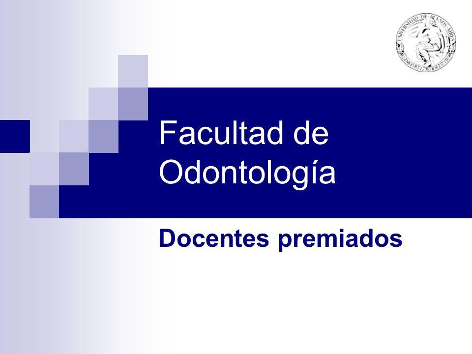 Facultad de Odontología Docentes premiados