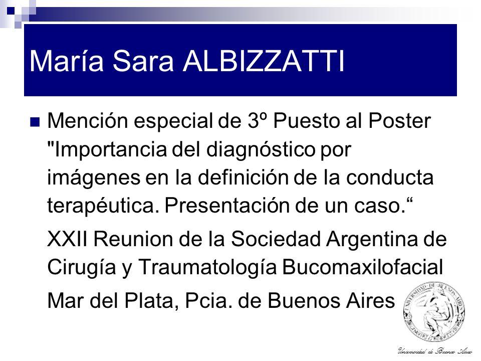 Universidad de Buenos Aires María Sara ALBIZZATTI Mención especial de 3º Puesto al Poster