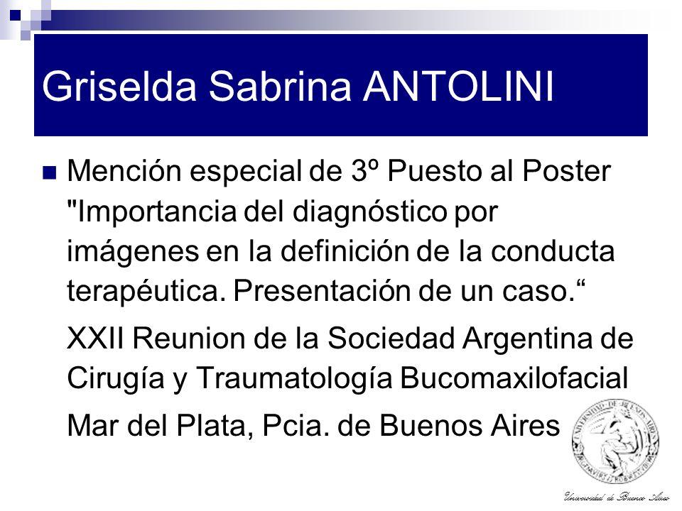 Universidad de Buenos Aires Griselda Sabrina ANTOLINI Mención especial de 3º Puesto al Poster
