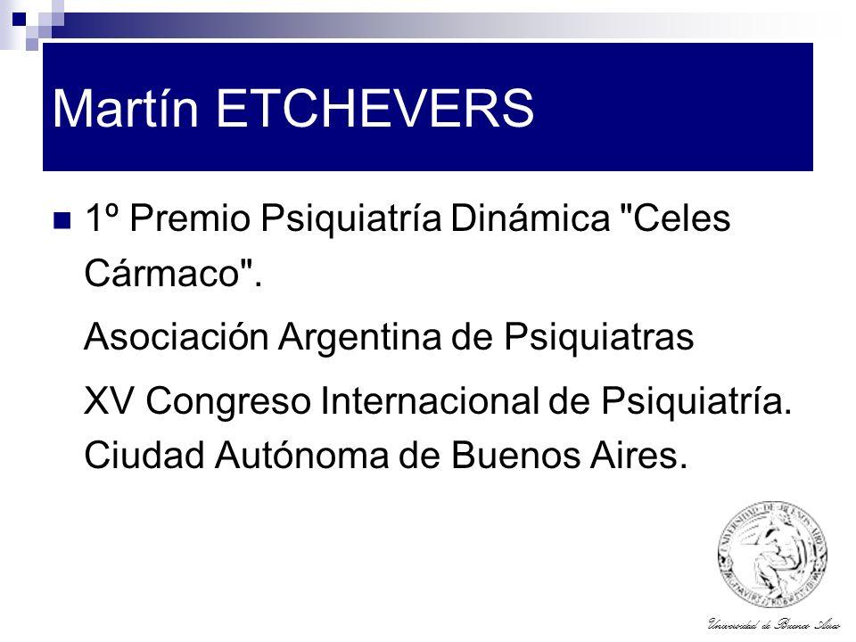 Universidad de Buenos Aires Martín ETCHEVERS 1º Premio Psiquiatría Dinámica